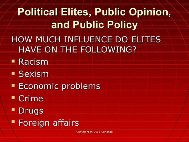 Political Elites, Public Opinion,Political Elites, Public Opinion, and Public Policyand Public Policy HOW MUCH INFLUENCE D...