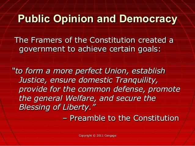 Public Opinion and DemocracyPublic Opinion and Democracy The Framers of the Constitution created aThe Framers of the Const...