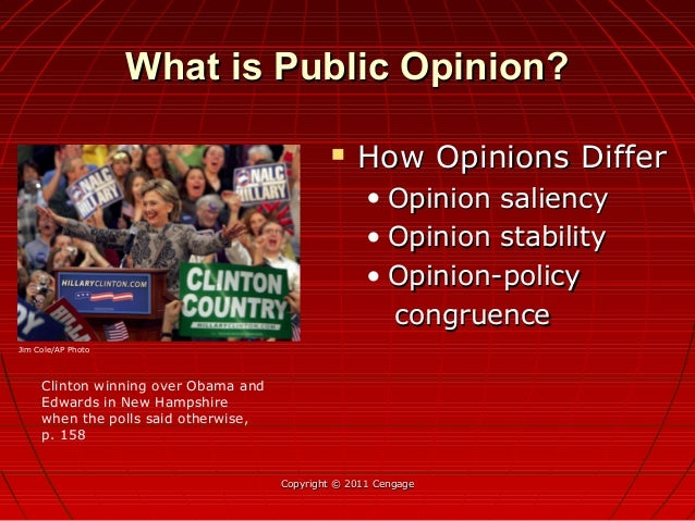  How Opinions DifferHow Opinions Differ • Opinion saliencyOpinion saliency • Opinion stabilityOpinion stability • Opinion...