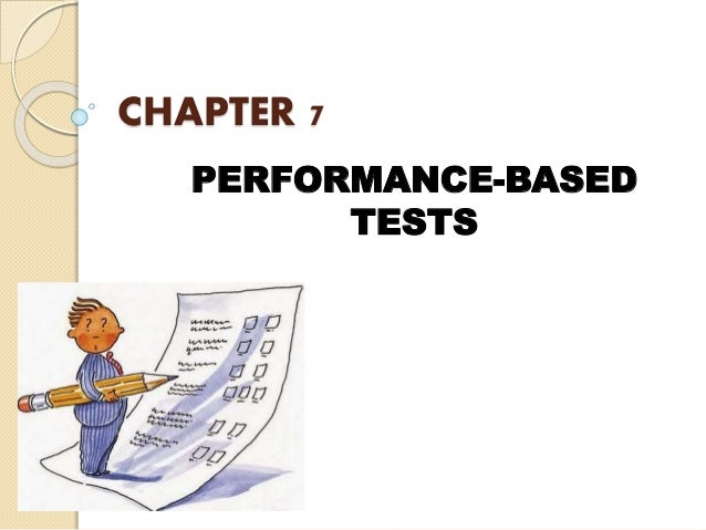 CHAPTER 7 PERFORMANCE-BASED TESTS