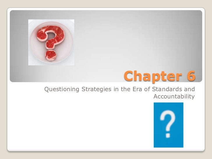 Chapter 6Questioning Strategies in the Era of Standards and                                     Accountability