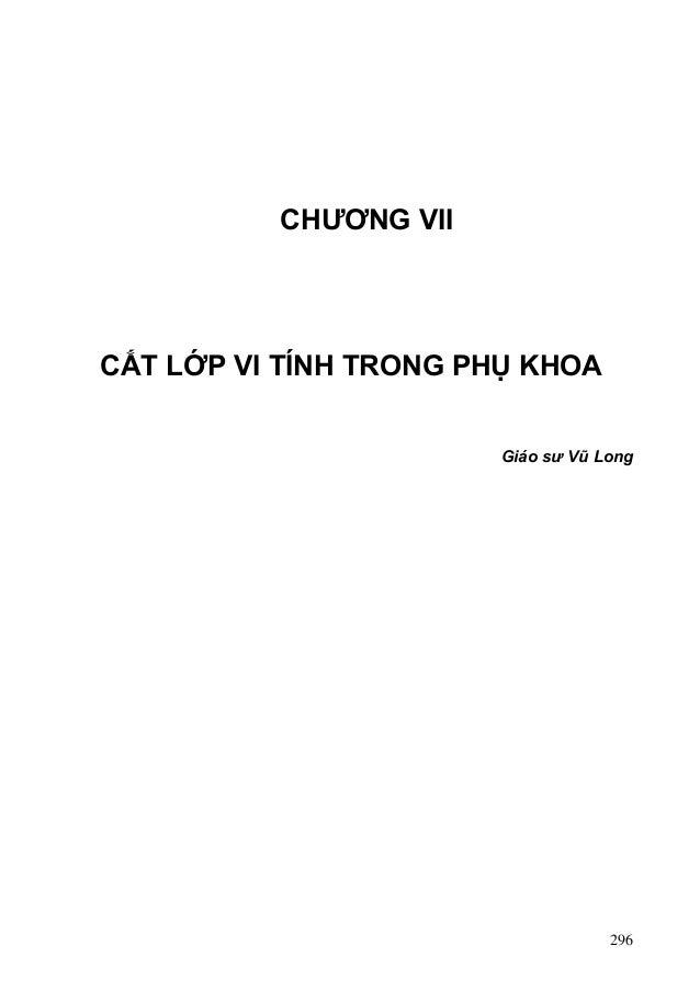 CHƯƠNG VII  CẮT LỚP VI TÍNH TRONG PHỤ KHOA Giáo sư Vũ Long  296