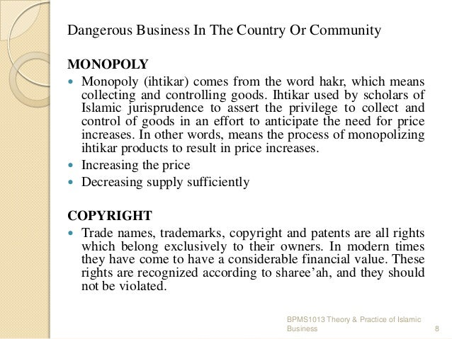 Dangerous Business In The Country Or Community MONOPOLY  Monopoly (ihtikar) comes from the word hakr, which means collect...