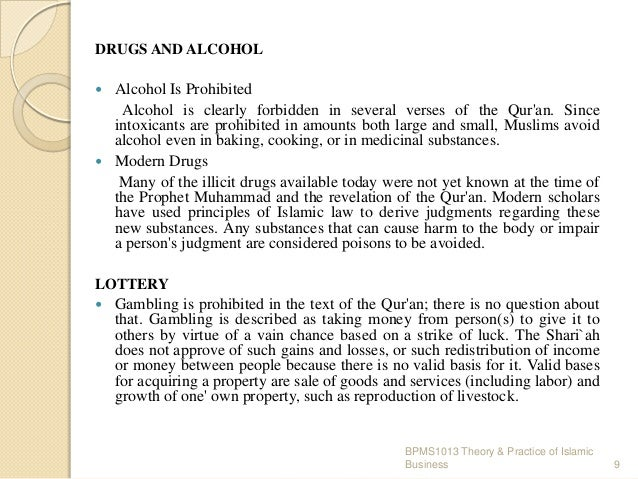 DRUGS AND ALCOHOL  Alcohol Is Prohibited Alcohol is clearly forbidden in several verses of the Qur'an. Since intoxicants a...