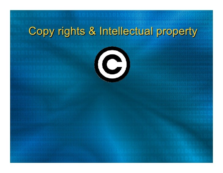 Copy rights & Intellectual property