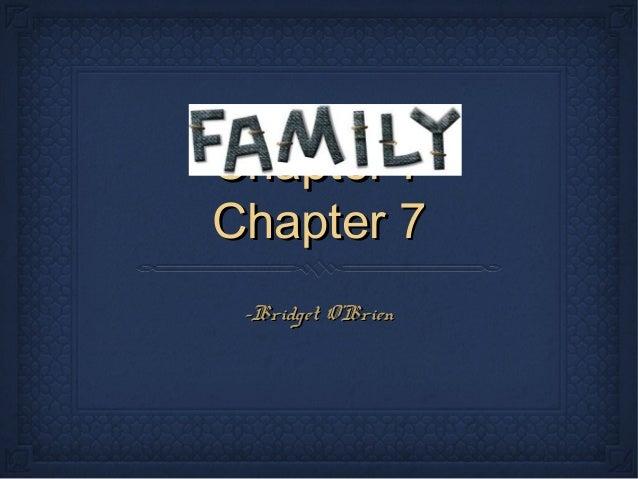 Chapter 7Chapter 7 Chapter 7Chapter 7 -Bridget O'Brien-Bridget O'Brien