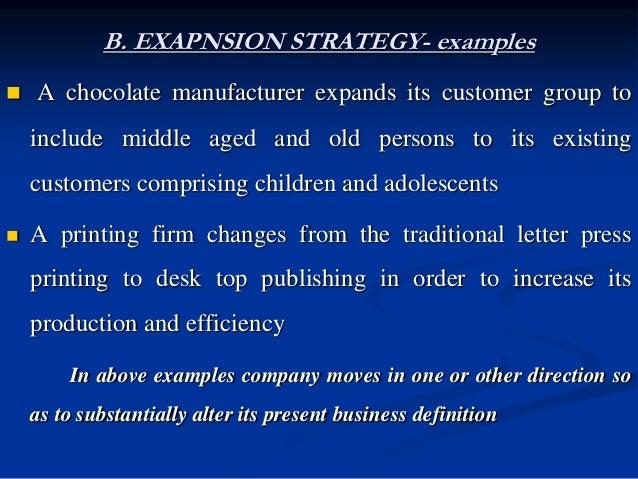 B. EXAPNSION STRATEGY- TYPES  B1.Expansion Through Concentration  B 2.Expansion Through Integration i) Vertical Integrat...