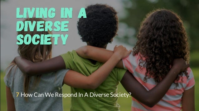 7 How Can We Respond In A Diverse Society?