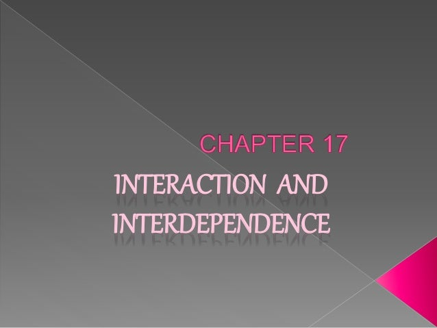 INTERACTION AND INTERDEPENDENCE