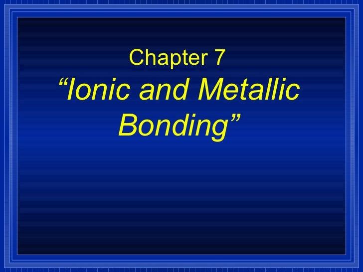 Chemistry Chp 7 Ionic And Metallic Bonding PowerPoint – Metallic Bonding Worksheet