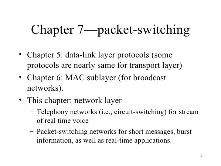 Chapter 7—packet-switching <ul><li>Chapter 5: data-link layer protocols (some protocols are nearly same for transport laye...