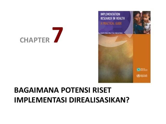 BAGAIMANA POTENSI RISET IMPLEMENTASI DIREALISASIKAN? CHAPTER 7