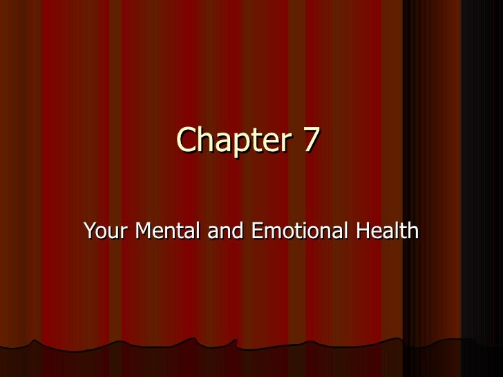 Chapter 7 Your Mental and Emotional Health