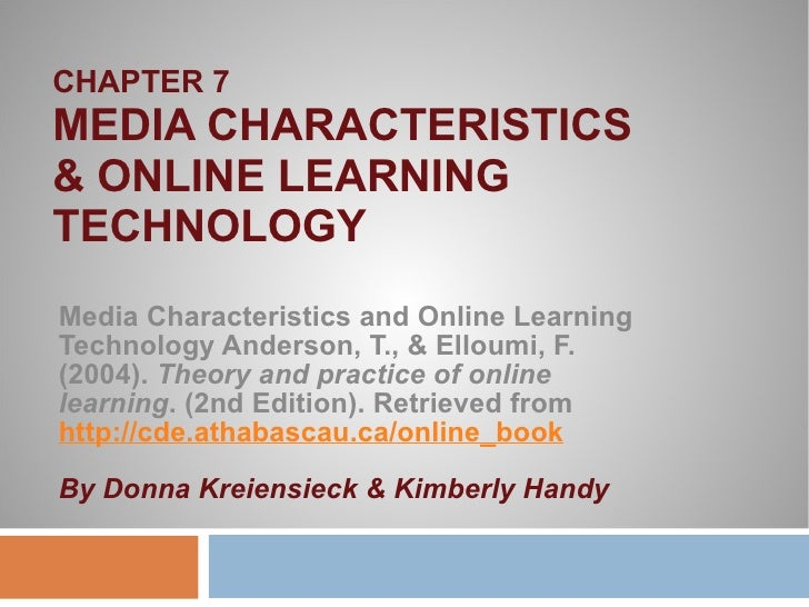 CHAPTER 7 MEDIA CHARACTERISTICS  & ONLINE LEARNING TECHNOLOGY Media Characteristics and Online Learning Technology Anderso...