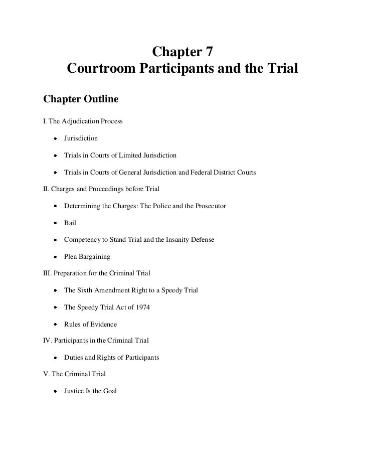 Chapter 7        Courtroom Participants and the TrialChapter OutlineI. The Adjudication Process       Jurisdiction       T...