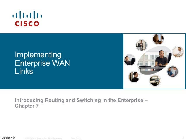 Implementing              Enterprise WAN              Links              Introducing Routing and Switching in the Enterpri...