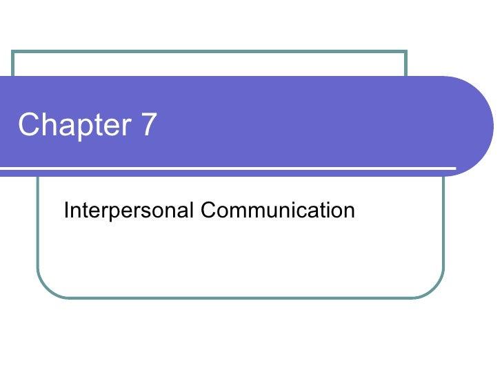 Chapter 7 Interpersonal Communication