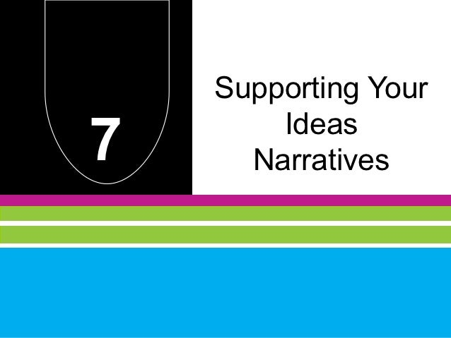Supporting Your7       Ideas      Narratives