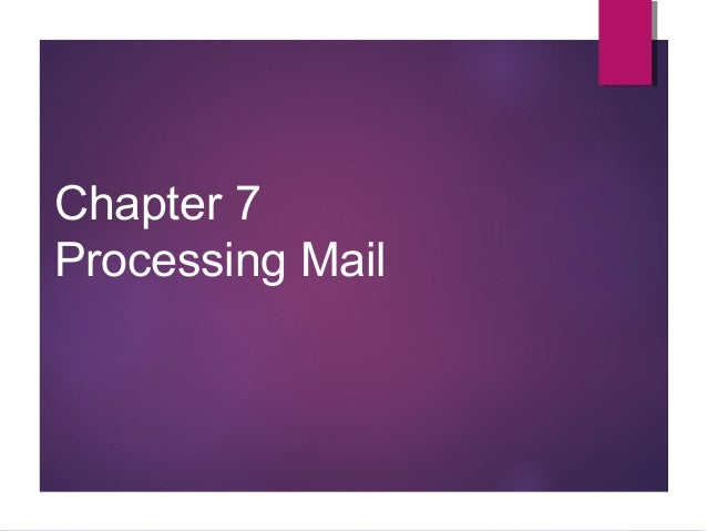 Chapter 7 Processing Mail