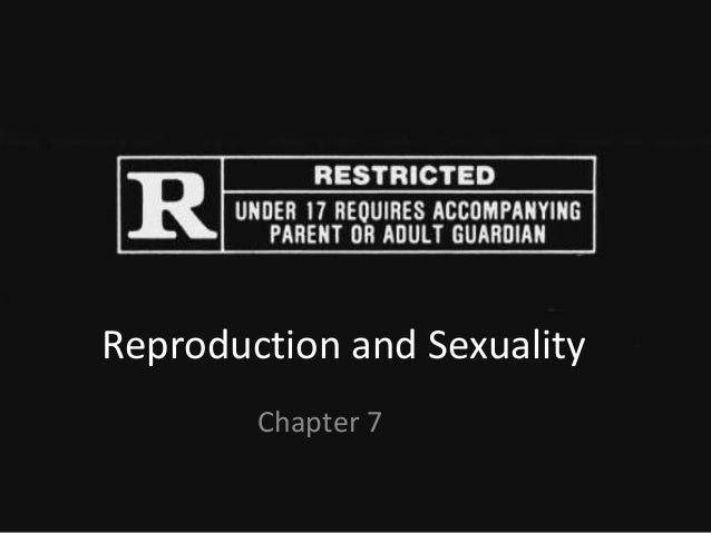 Reproduction and Sexuality Chapter 7