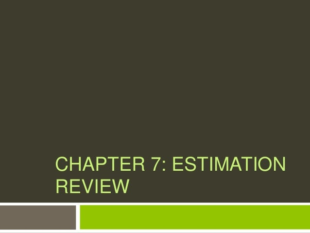 CHAPTER 7: ESTIMATIONREVIEW