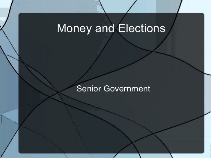 Money and Elections Senior Government