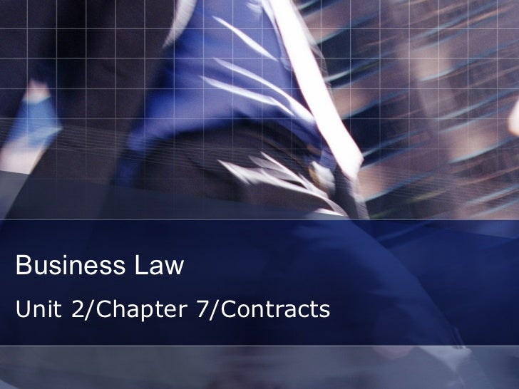 Business Law Unit 2/Chapter 7/Contracts
