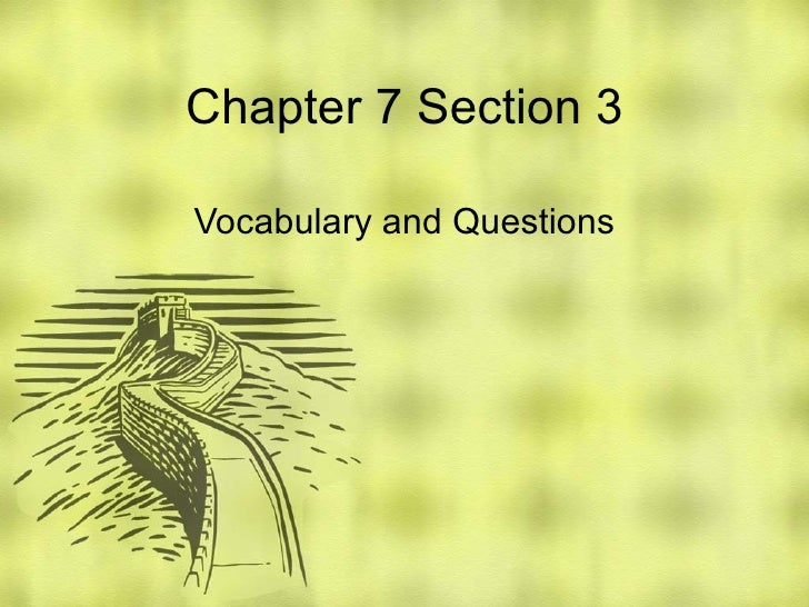 Chapter 7 Section 3 Vocabulary and Questions