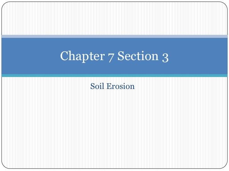 Soil Erosion<br />Chapter 7 Section 3<br />