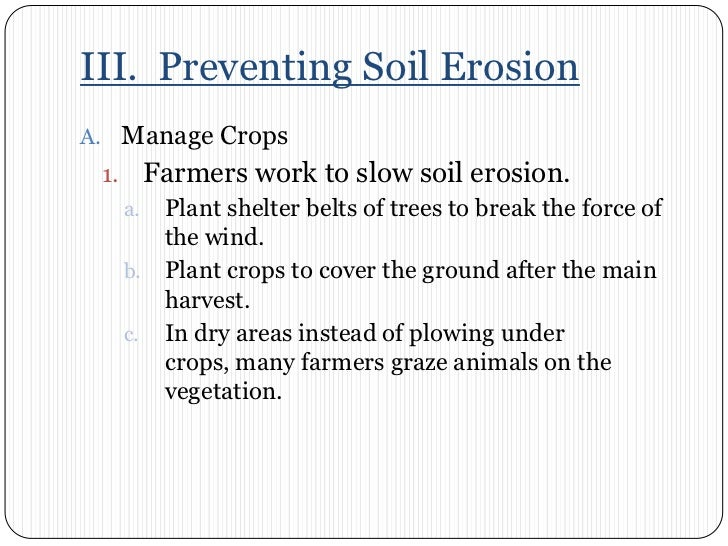 how to prevent soil erosion Conditions that promote soil erosion are rain, wind, physical disturbance and overuse  it is a relatively easy way to conserve top soils and prevent open areas .