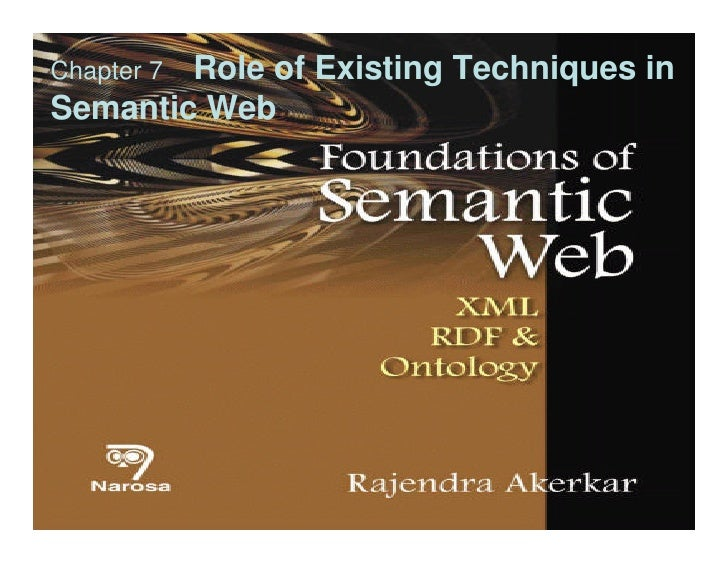Role of Existing Techniques inChapter 7Semantic Web