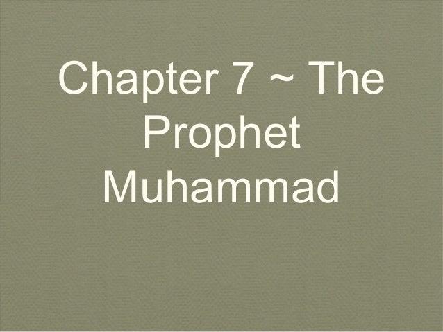 Chapter 7 ~ The Prophet Muhammad