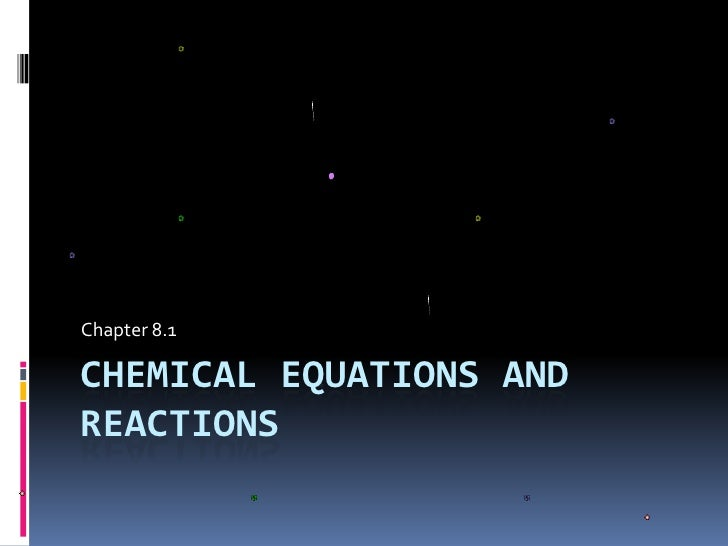Chemical equations and reactions<br />Chapter 8.1<br />