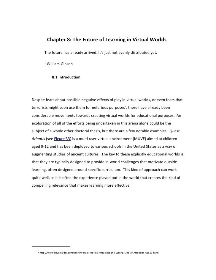Chapter 8: The Future of Learning in Virtual Worlds             The future has already arrived. It's just not evenly distr...