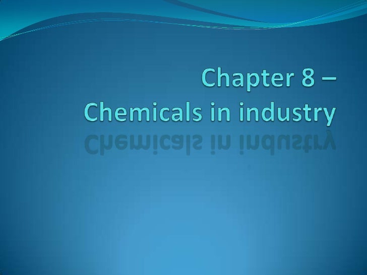 Chapter 8 – Chemicals in industry<br />