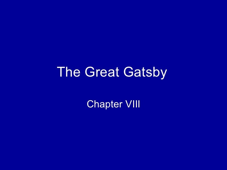 The Great Gatsby Chapter VIII