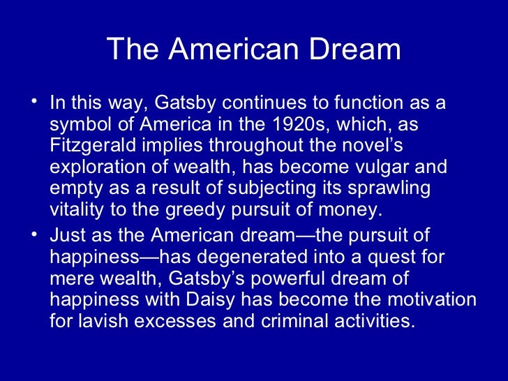 fitzgeralds exploration of the american dream F scott fitzgerald american dream quotes - 1 everybody's youth is a dream, a form of chemical madness read more quotes and sayings about f scott fitzgerald american dream.