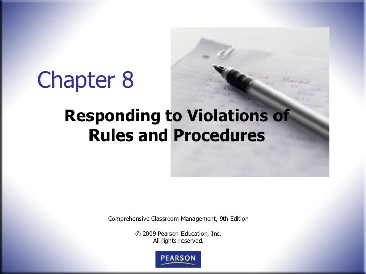 Chapter 8  Responding to Violations of    Rules and Procedures       Comprehensive Classroom Management, 9th Edition      ...