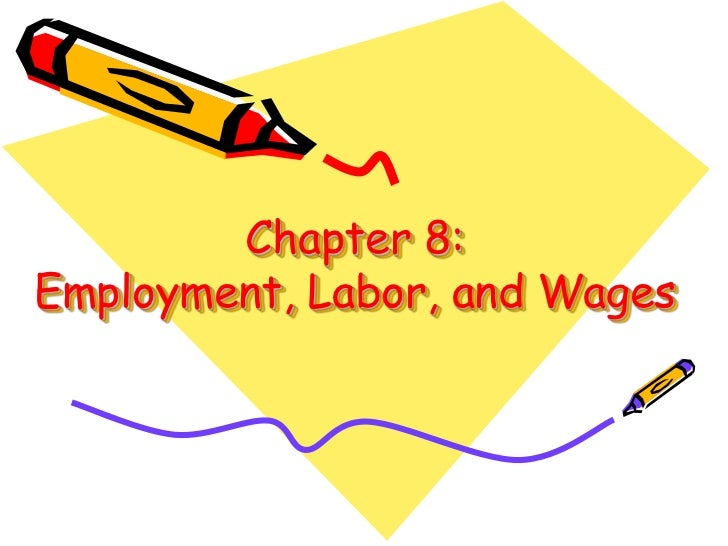 Chapter 8:Employment, Labor, and Wages<br />