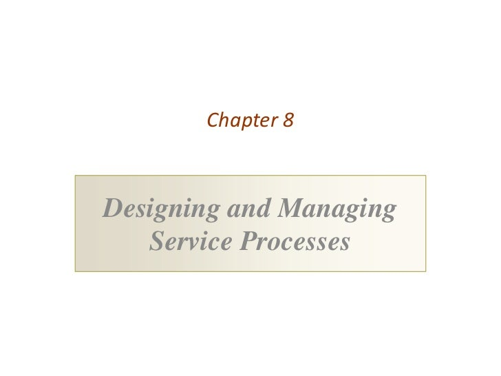 Chapter 8Designing and Managing   Service Processes