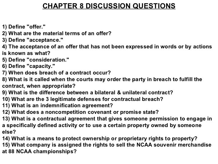 """CHAPTER 8 DISCUSSION QUESTIONS1) Define """"offer.""""2) What are the material terms of an offer?3) Define """"acceptance.""""4) The a..."""