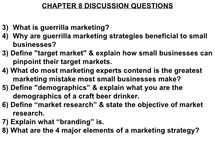 CHAPTER 8 DISCUSSION QUESTIONS3) What is guerrilla marketing?4) Why are guerrilla marketing strategies beneficial to small...