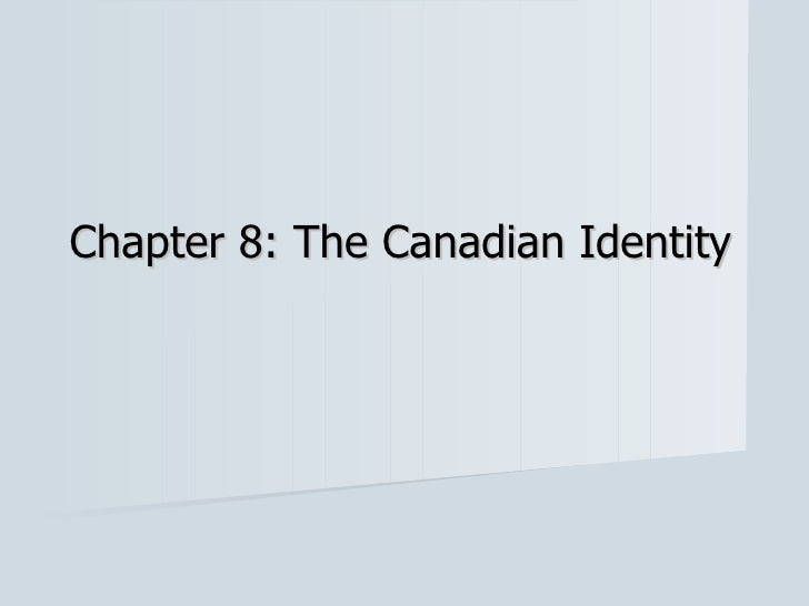 Chapter 8: The Canadian Identity