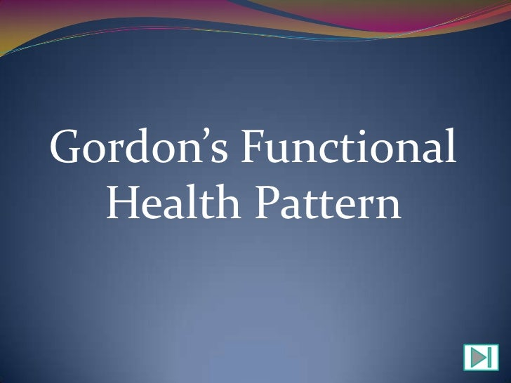 gordons functional health patterns in relation to asthma Gordon's functional health pattern was proposed and developed by marjory gordon it is the method used by nurse to provide a comprehensive assessment each of the categories enables the nurse to determine the different factors of health and human function these categories are health perception.