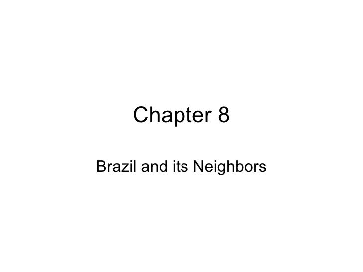 Chapter 8 Brazil and its Neighbors