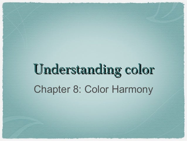 Understanding colorChapter 8: Color Harmony