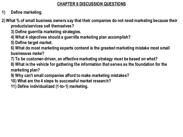 CHAPTER 8 DISCUSSION QUESTIONS1)   Define marketing.2) What % of small business owners say that their companies do not nee...