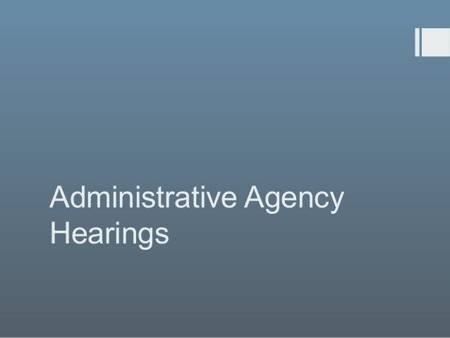Administrative Agency Hearings