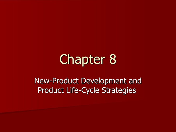 Chapter 8 New-Product Development and Product Life-Cycle Strategies