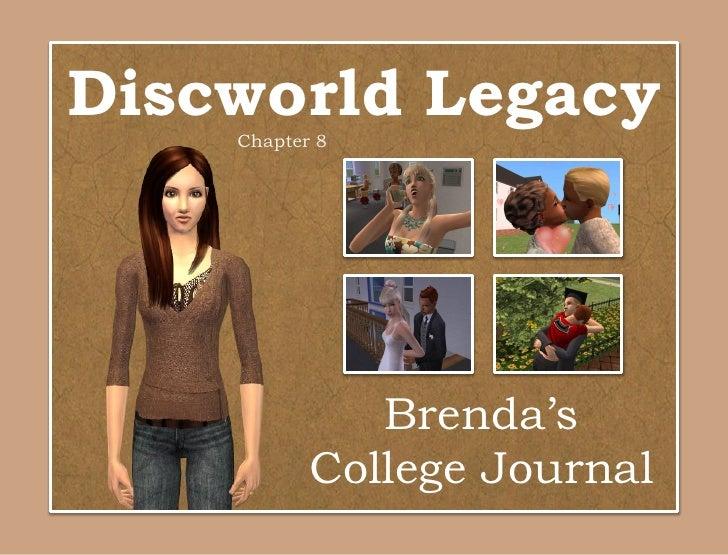 Discworld Legacy    Chapter 8              Brenda's           College Journal
